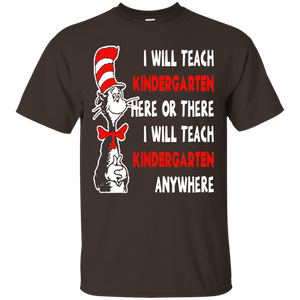 I Will Teach Kindergarten Anywhere T-shirt