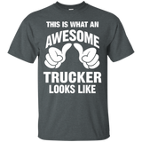This Is What An Awesome Trucker Looks Like Funny T-Shirt - Newmeup