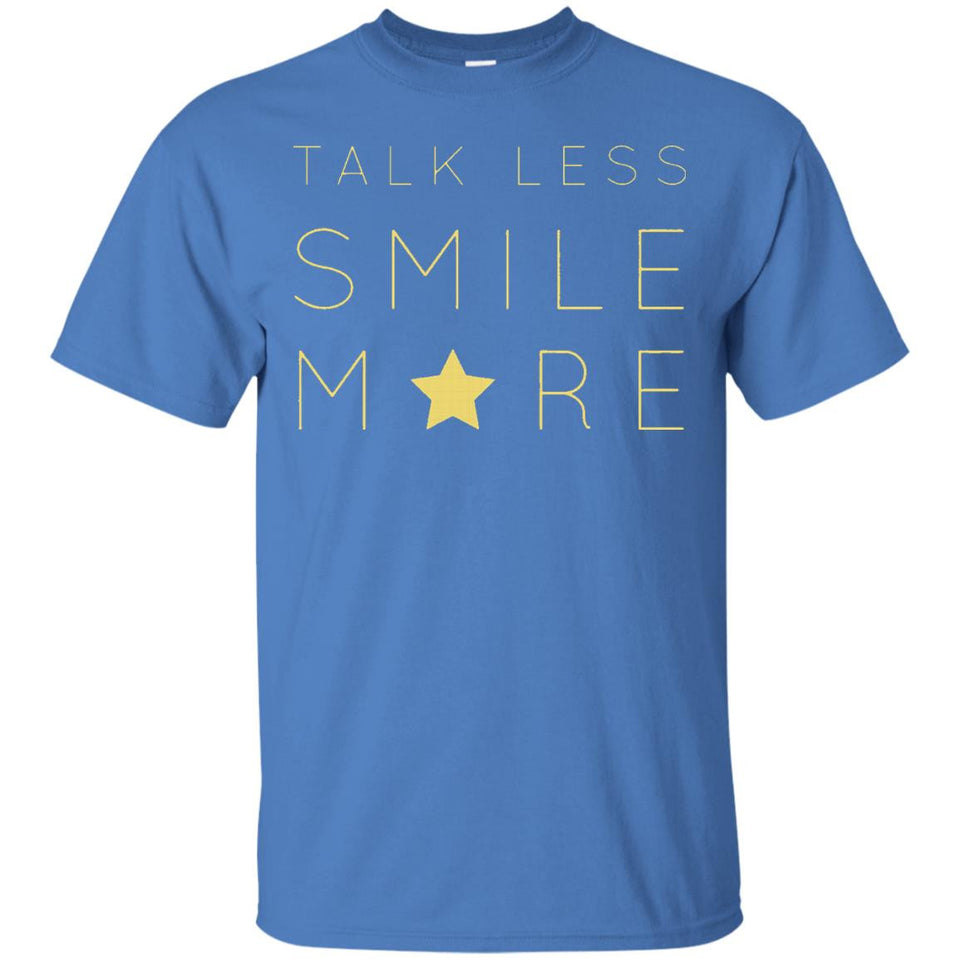Talk Less Smile More Quote t-shirt