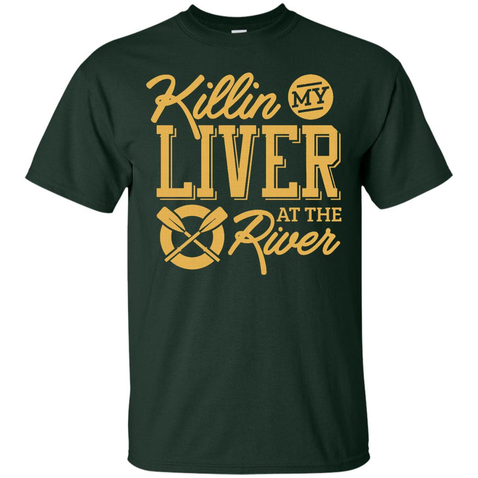 Killin' My Liver At The River T-Shirt Float Camping Shirt