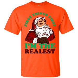 First Things First Santa Im The Realest Christmas 1 T-shirts