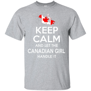 Keep Calm And Let The Canadian Girl Handle It TShirt