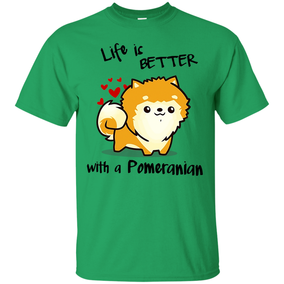 Lifes better with a Pomeranian T-Shirt