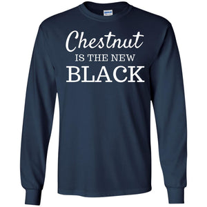 Chestnut Is The New Black Tee - Newmeup