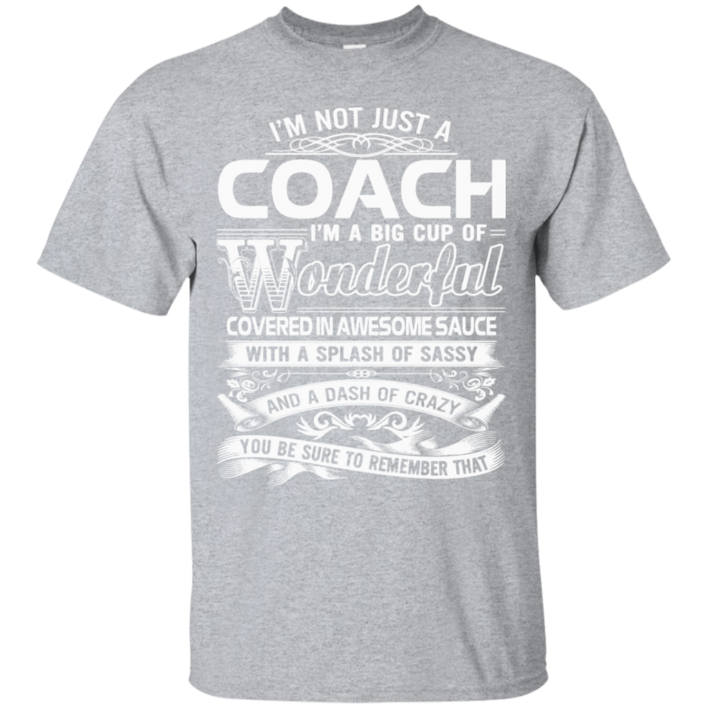 Coach T-shirt  Im not just a Coach Im a Big cup of wonde - Newmeup