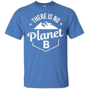There Is No Planet B Save Love Earth T-Shirt
