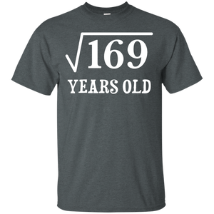 Square Root of 169 13 yrs years old 13th birthday T-Shirt