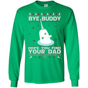 Bye Buddy Hope You Find Your Dad SWEATSHIRT - Newmeup