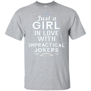 Just A Girl In Love With Impractical T Shirt - H Love