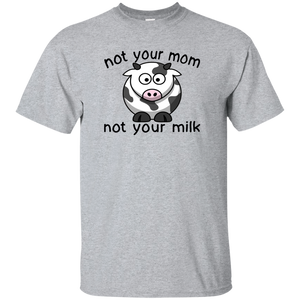 Not your mom not your milk Farmer Funny Shirt