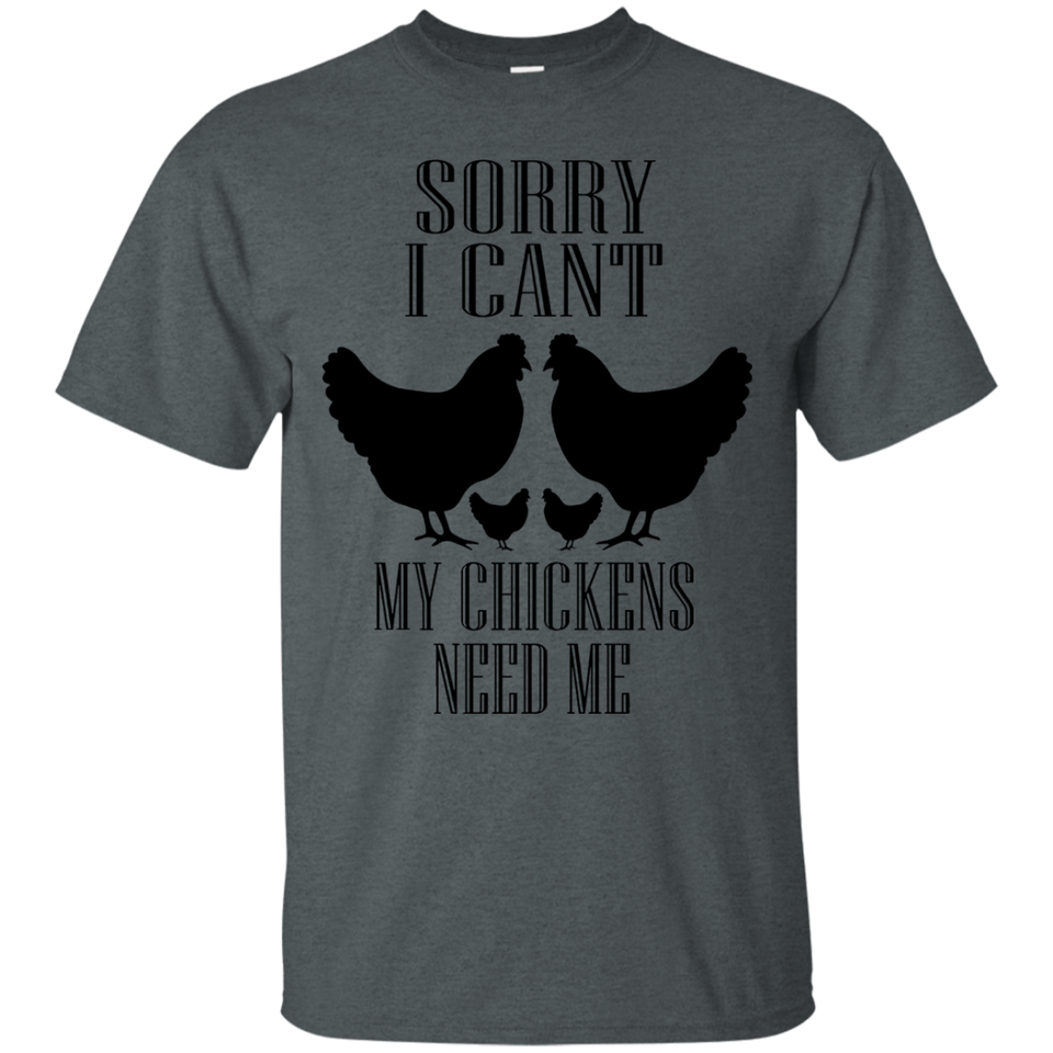 My Chickens Need Me , Chicken T shirt Black