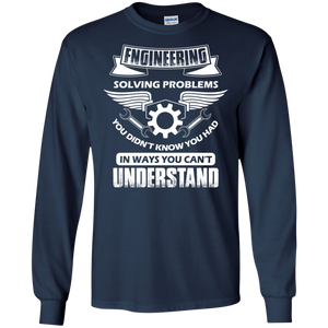 Engineer Solving Problems Funny Engineering LS Sweatshirts