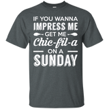If you wanna impress me Chic-Fil-A on a Sunday funny t-shirt