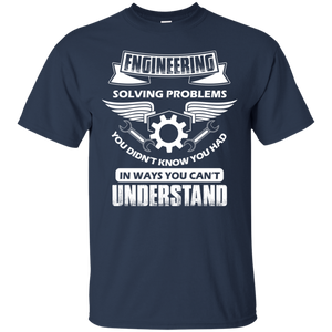 Engineer Solving Problems Funny Engineering T-Shirt