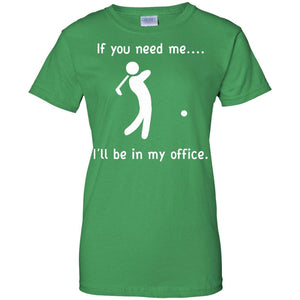 I'll Be In My Office Funny Golf T-Shirt Fathers Day Dads