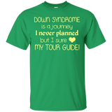 Screened Down Syndrome Is A Journey Love My Tour Guide Tee - newmeup
