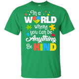 In A World Where You Can Be Anything Be Kind Autism T Shirt