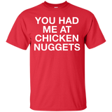 You Had Me At Chicken Nuggets Funny Chicken Lover T-Shirt - Newmeup