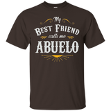 My Best Friend Calls Me Abuelo T Shirt For Grandfather