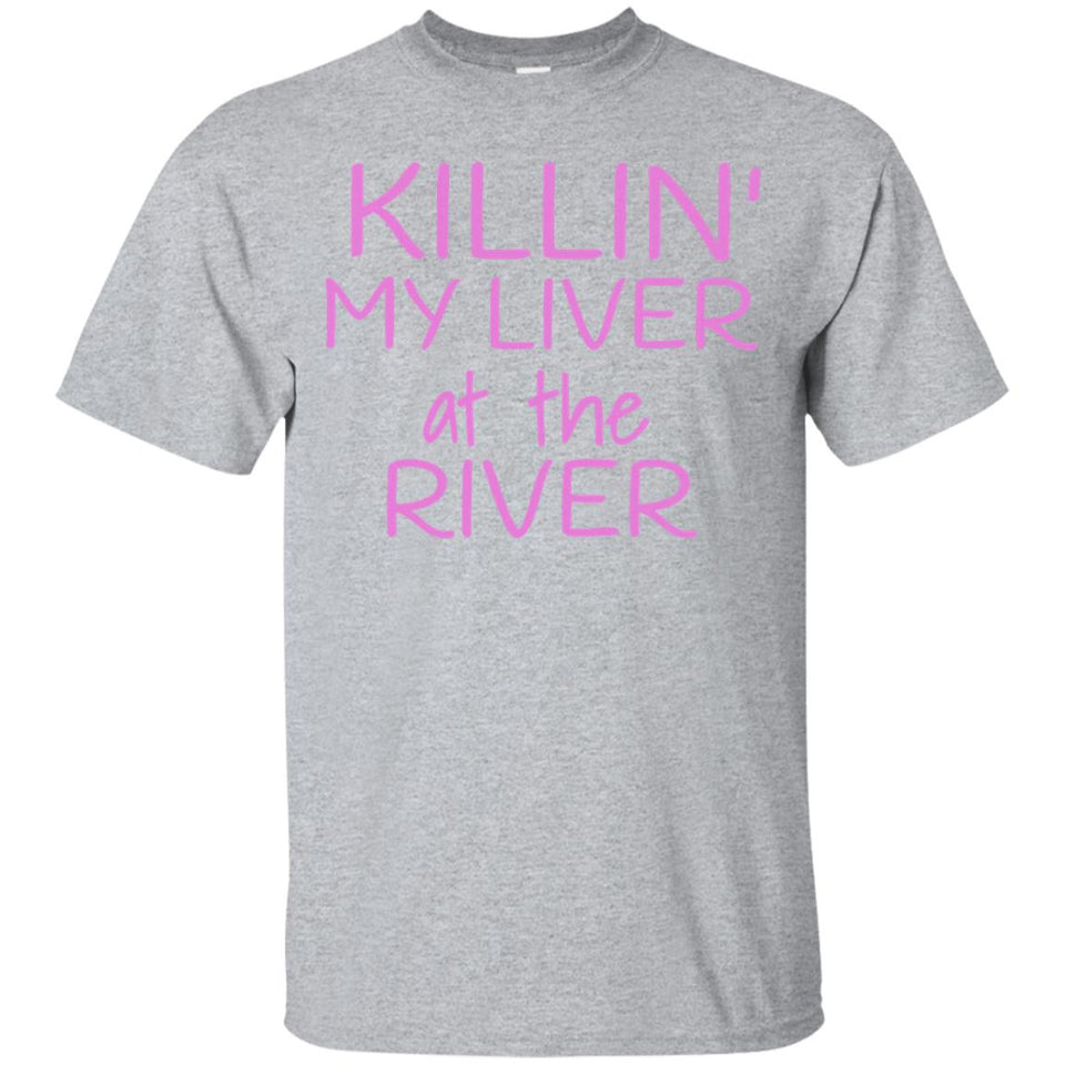 Killin my Liver at the River Women T Shirt