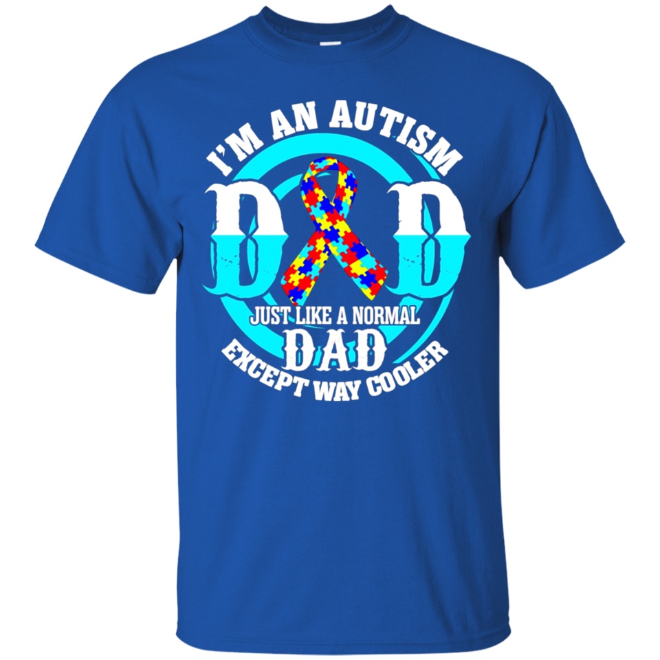 I'm An Autism Dad T-Shirt Autism Awareness Day Gifts