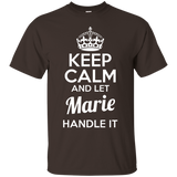Marie T-Shirt Keep Calm and Let Marie Handle It - Newmeup