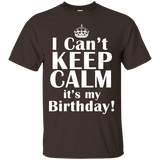 I Cant Keep Calm Its My Birthday T-Shirt Funny Crown Tee