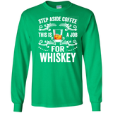 Step Aside Coffee This Is A Job For Whiskey Funny SWEATSHIRT