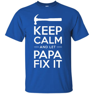 Men's Keep Calm and Let Papa Fix It Shirt, Father's Day Grandpa