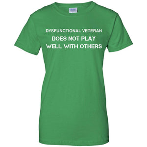 Men's Dysfunctional Veteran Does Not Play Well With Others Shirts