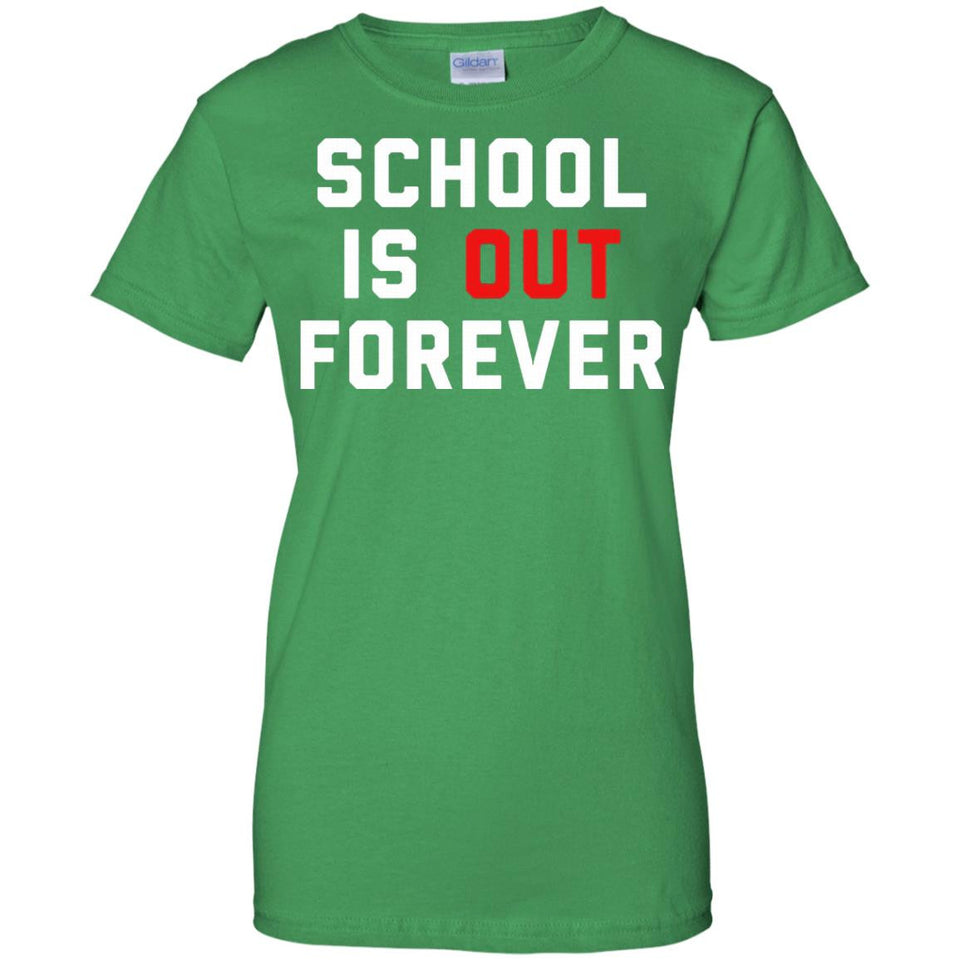 School Is Out Forever - Funny Teacher Retirement T Shirt