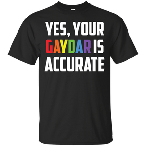 Yes Your Gaydar is Accurate Funny LGBT Pride Parade T-shirt - Newmeup