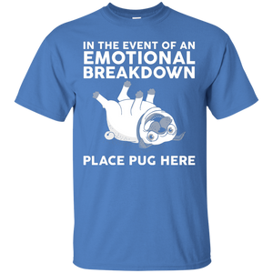 NewmeUp Men's Pug T-shirt In The Event Of An Emotional Breakdown Place Shirts