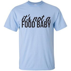 Womens Pregnancy Announcement T-Shirt - It's Not a Food Baby - Newmeup