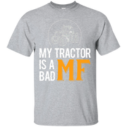 My Tractor Is A Bad MF Massey Ferguson T shirt