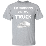 I'm Working on My Truck Big Rig Driver T-Shirt