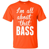 I Am All About That Bass T-Shirt