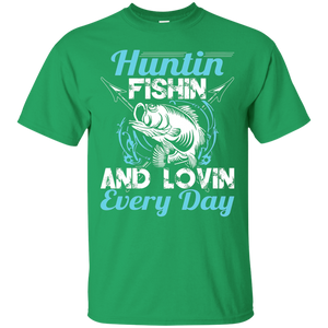 Huntin Fishin And Lovin Every Day - Fishing T-Shirt 1