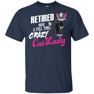 Womens Retired Now A Full Time Crazy Cat Lady Mothers Day T-shirt