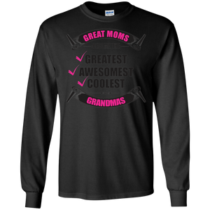 Mothers Day Great Moms Become Grandmas LS Sweatshirts