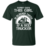 Sorry This Girl Is Already Taken By A Sexy Trucker T-shirt