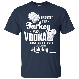 Thanksgiving Basted Turkey with Vodka Funny Shirt