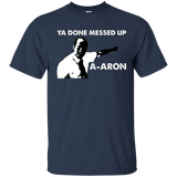 Dank Meme Shirts Ya Done Messed Up A-Aron Funny T-shirt Tee - Newmeup
