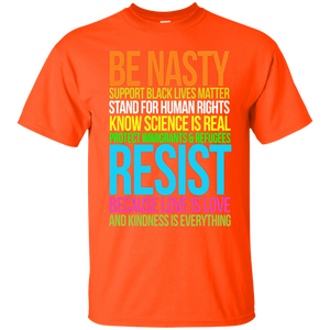 Love Is Love TShirt Black Lives Kindness Be Nasty Resist