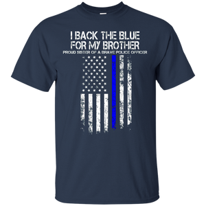 Police Shirt - Proud Sister Of A Brave Police Officer Shirt