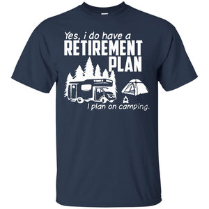 Funny camping shirt for men and women - Retirement plan