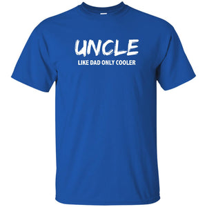 Men's Funny Uncle Like Dad Only Cooler T-shirt Best Favorite Uncle