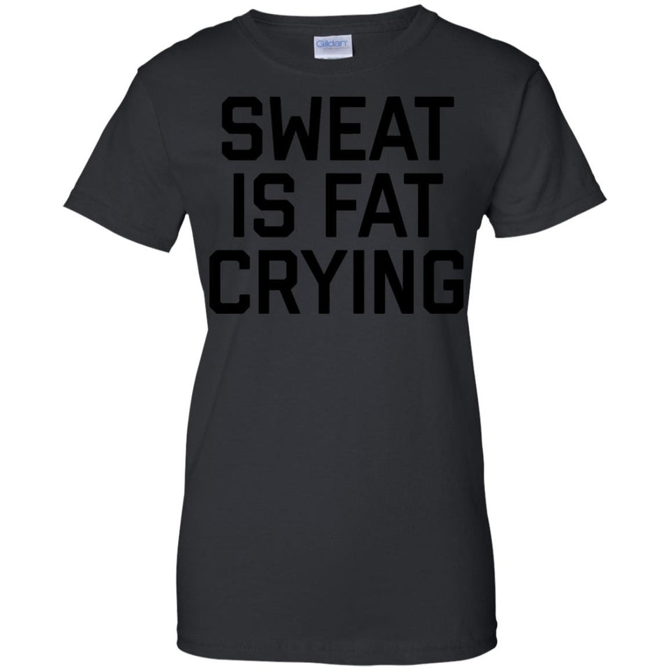 Sweat Is Fat Crying Tee Shirt