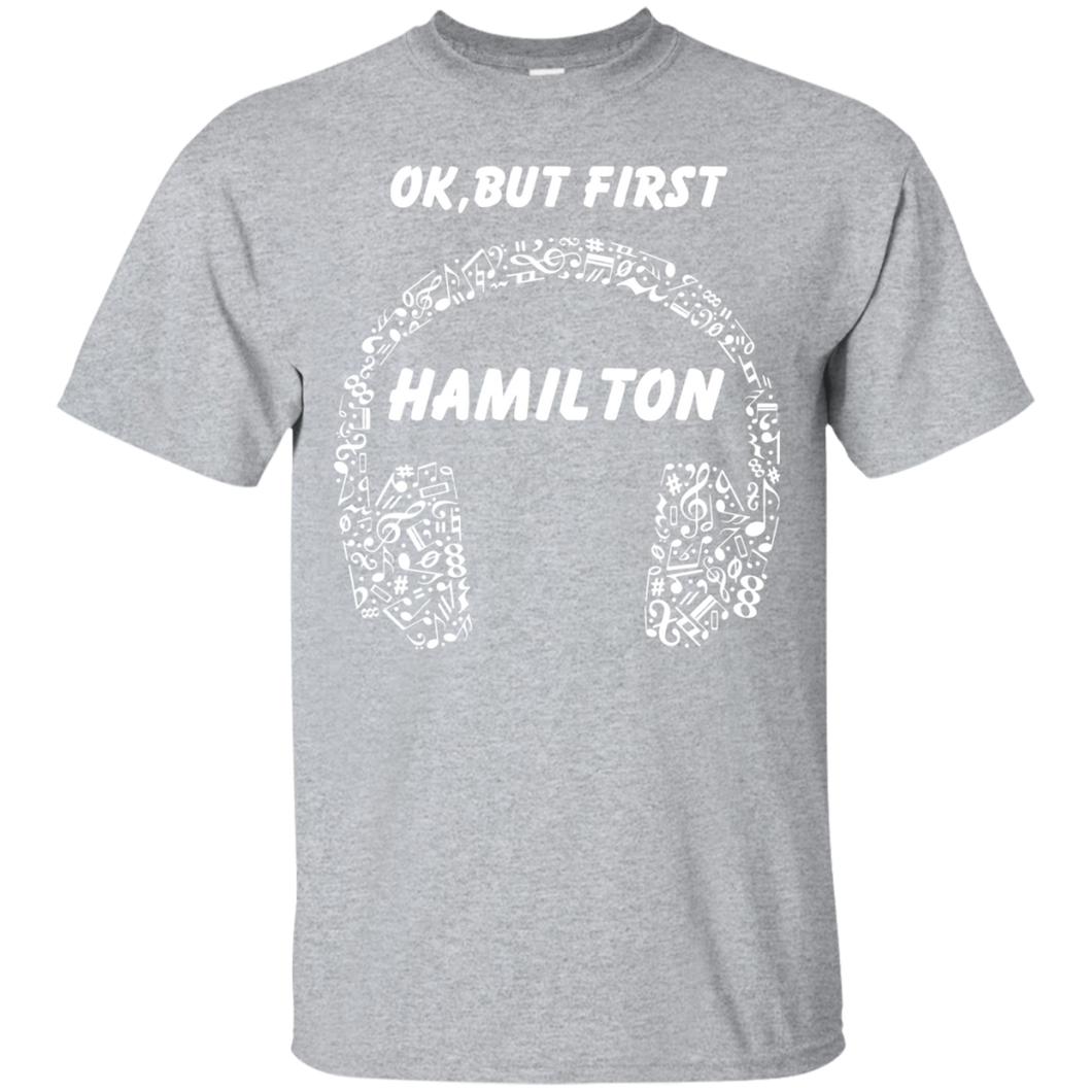 OK, BUT FIRST HAMILTON Ear Phones