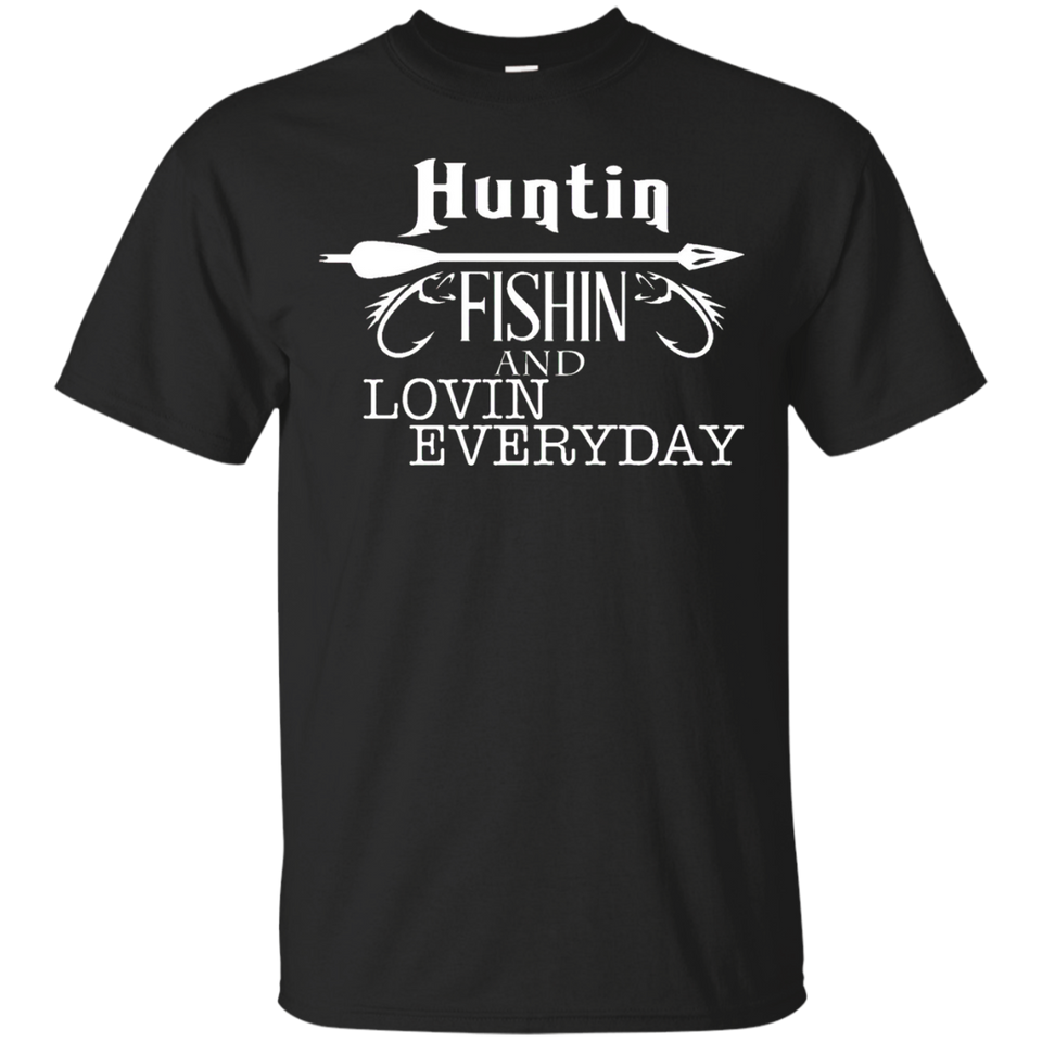 Hunting Fishing And Loving Every Day Funny Outdoor T Shirt